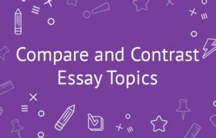 Introduction to Writing CompareContrast Essays - Writing